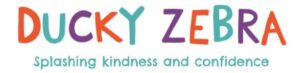Ducky Zebra logo with text underneath which says splashing kindness and confidence